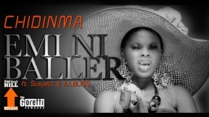 NEW VIDEO:Emi Ni Baller | Chidinma Feat. Tha Suspect & IllBliss
